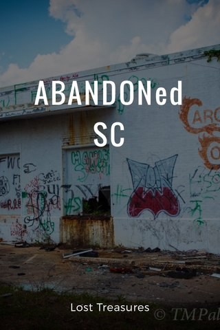 ABANDONed SC Lost Treasures
