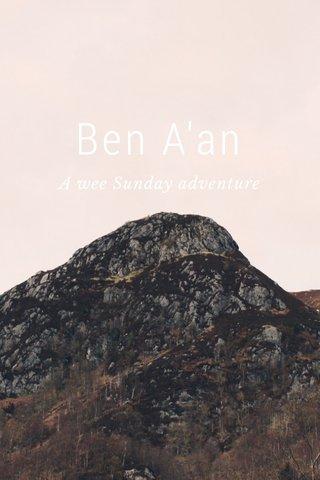 Ben A'an A wee Sunday adventure