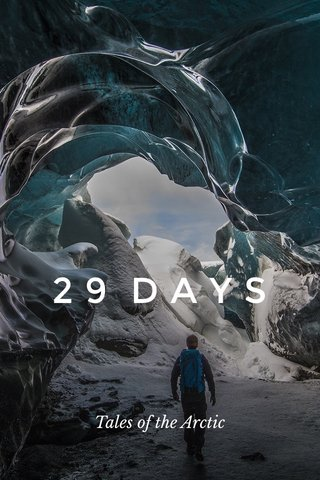 29 DAYS Tales of the Arctic