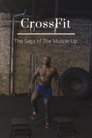 CrossFit The Saga of The Muscle-Up