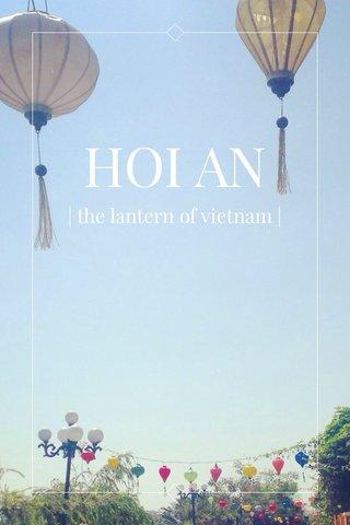 HOI AN   the lantern of vietnam  