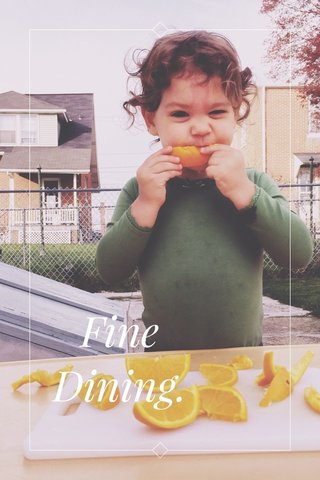 Fine Dining.