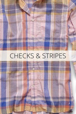 CHECKS & STRIPES