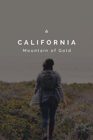 CALIFORNIA Mountain of Gold
