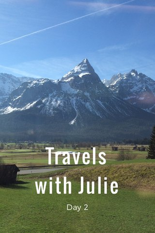 Travels with Julie Day 2