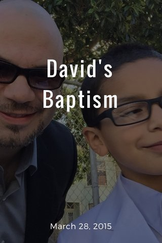 David's Baptism March 28, 2015