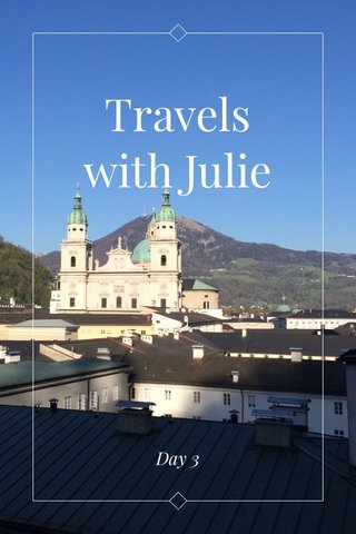Travels with Julie Day 3