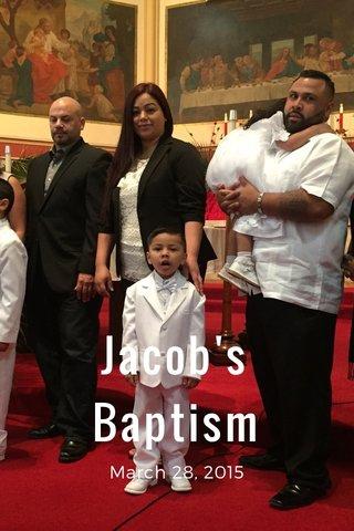 Jacob's Baptism March 28, 2015