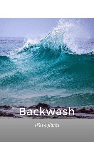 Backwash Wave flares