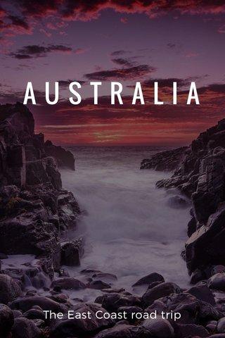 AUSTRALIA The East Coast road trip