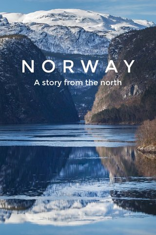 NORWAY A story from the north