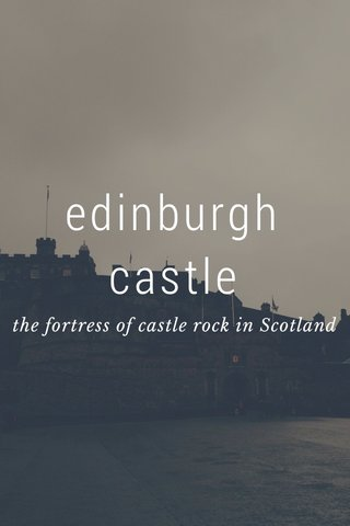 edinburgh castle the fortress of castle rock in Scotland