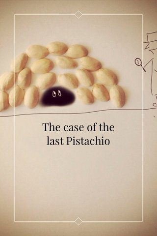 The case of the last Pistachio