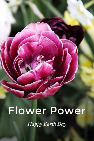 Flower Power Happy Earth Day