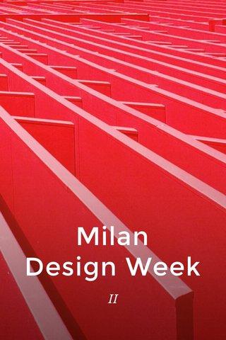 Milan Design Week II