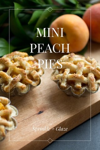MINI PEACH PIES Sprinkle + Glaze