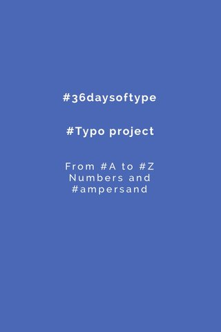 #36daysoftype #Typo project From #A to #Z Numbers and #ampersand