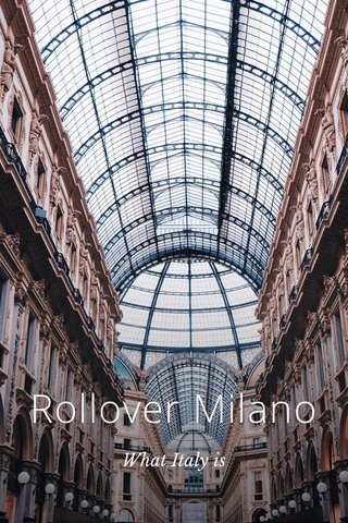 Rollover Milano What Italy is