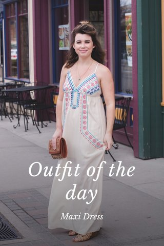 Outfit of the day Maxi Dress