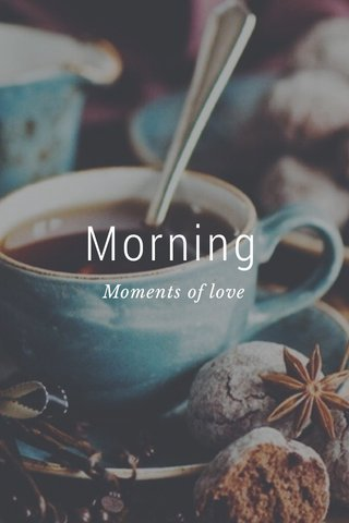 Morning Moments of love