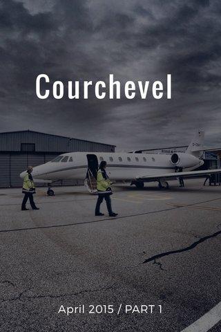 Courchevel April 2015 / PART 1