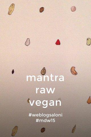 mantra raw vegan #weblogsaloni #mdw15