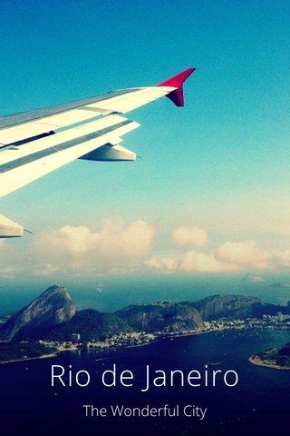 Rio de Janeiro The Wonderful City