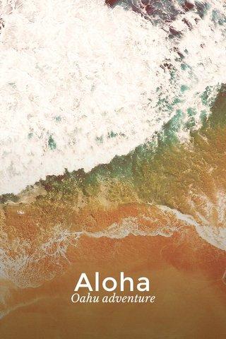 Aloha Oahu adventure
