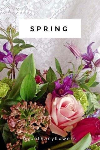 SPRING bybethanyflowers