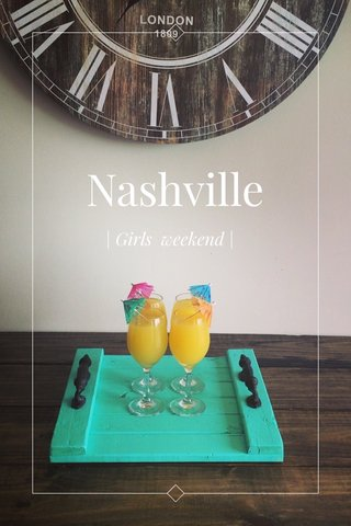 Nashville | Girls weekend |