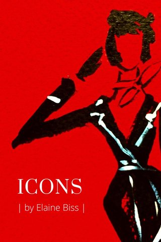 ICONS | by Elaine Biss |
