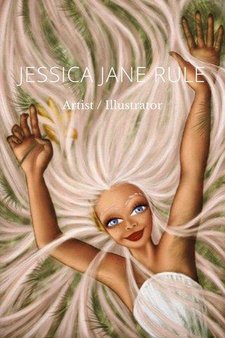 JESSICA JANE RULE Artist / Illustrator