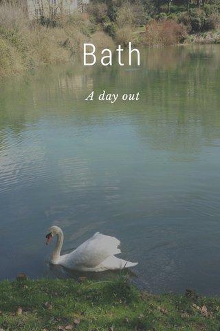 Bath A day out