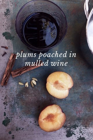 plums poached in mulled wine