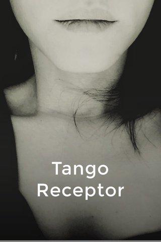 Tango Receptor