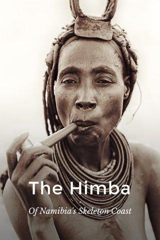 The Himba Of Namibia's Skeleton Coast