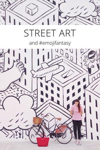 STREET ART and #emojifantasy