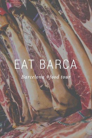 EAT BARCA Barcelona #food tour
