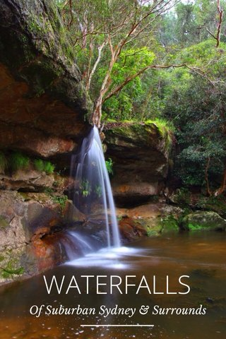 WATERFALLS Of Suburban Sydney & Surrounds