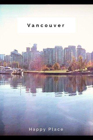 Vancouver Happy Place