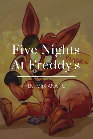 Five Nights At Freddy's By: MlpFANATIC