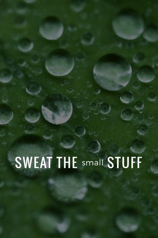 SWEAT THE STUFF small