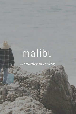 malibu a sunday morning