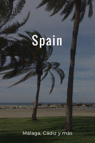 Spain Málaga, Cádiz y más