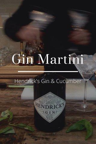 Gin Martini Hendrick's Gin & Cucumber