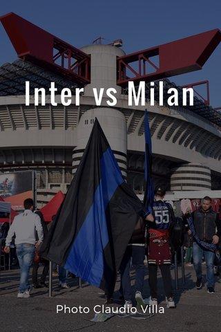 Inter vs Milan Photo Claudio Villa