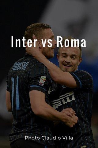 Inter vs Roma Photo Claudio Villa