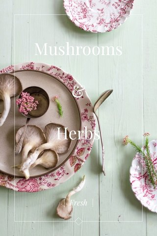 Mushrooms & Herbs | Fresh |