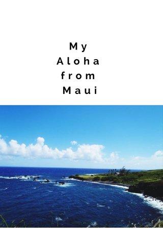 My Aloha from Maui
