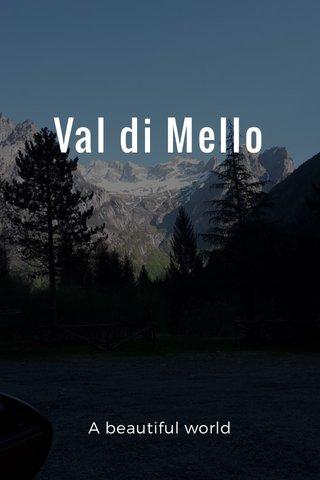 Val di Mello A beautiful world